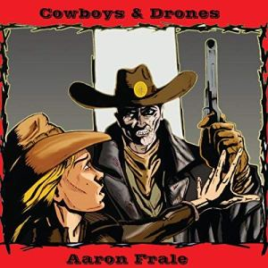 Cowboys and Drones Audiobook